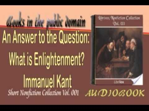 An Answer to the Question What is Enlightenment? Immanuel Kant Audiobook Short Nonfiction